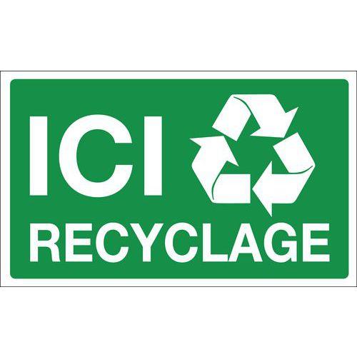 Panneau de signalisation pour tri sélectif - Ici recyclable - Rigide